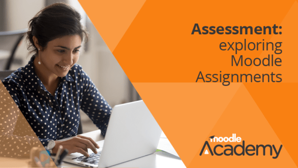 Assessment: exploring Moodle Assignments