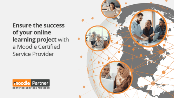 Ensure the success of your online learning project with a Moodle Certified Service Provider